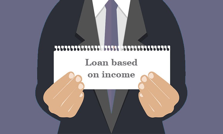 Loan based on income