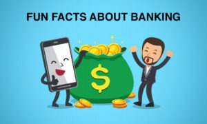 Fun Facts About Banking